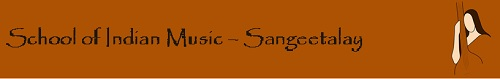 School of Indian Music - Sangeetalay - Learn Indian Classical Music